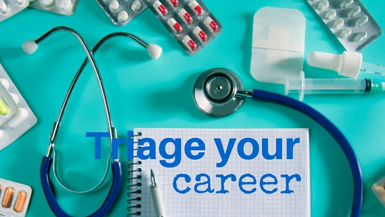 Triage your career