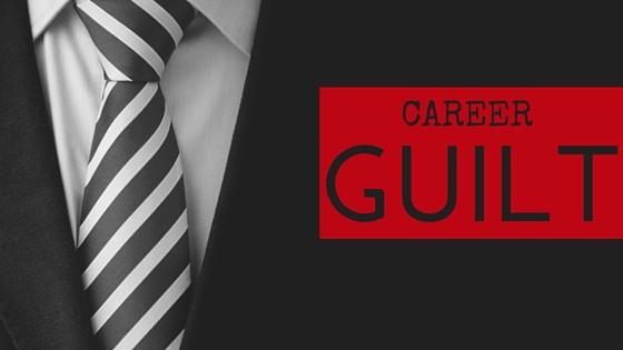 career guilt