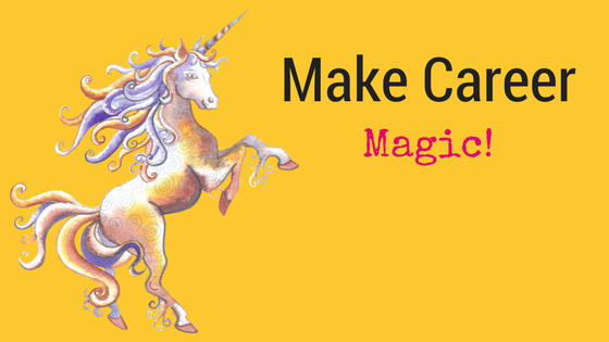 struggling in your career? Here's how to make some magical progress