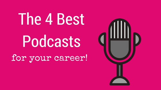 The 4 best podcasts for your career